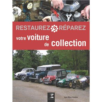 restaurez votre voiture de collection 2 me dition broch jean marc poulain achat livre. Black Bedroom Furniture Sets. Home Design Ideas