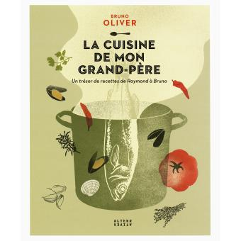 La cuisine de mon grand p re un tr sor de recettes de raymond bruno broch bruno olivier - La cuisine de bruno ...