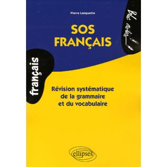 sos fran ais r vision syst matique de la grammaire et du vocabulaire broch pierre lanquetin. Black Bedroom Furniture Sets. Home Design Ideas