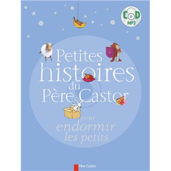 petites histoires du p re castor livre avec un cd audio la petite biblioth que du p re. Black Bedroom Furniture Sets. Home Design Ideas