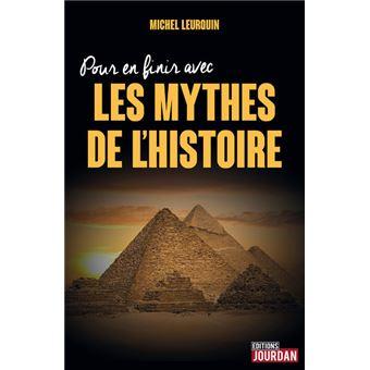 Pour en finir avec les mythes de l'Histoire