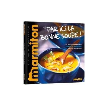 Par ici la bonne soupe recettes marmiton cartonn - Livre cuisine marmiton ...