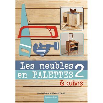 Les meubles en palettes tome 2 broch alban lecoanet for Achat meuble en palette