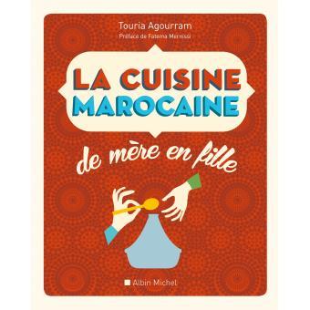 Troc Touria Agourram  Préface de Fatema Mernissi  La cuisine marocaine de