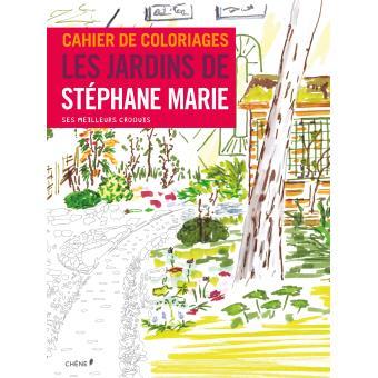 cahier de coloriages les jardins de st phane marie broch st phane marie achat livre. Black Bedroom Furniture Sets. Home Design Ideas