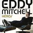 Eddy Mitchell-Héros