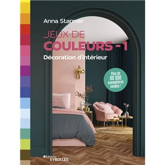 jeux de couleurs d coration d 39 int rieur spirale anna starmer achat livre achat prix fnac. Black Bedroom Furniture Sets. Home Design Ideas