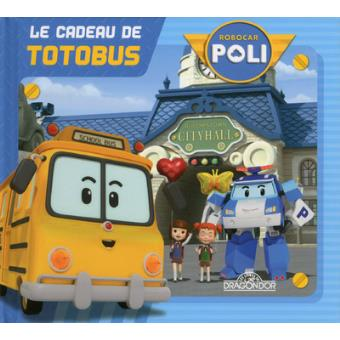 Robocar poli le cadeau detotobus roi cartonn - Le club robocar poli ...