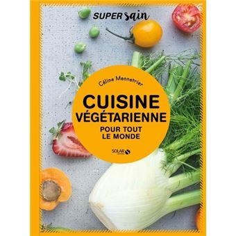 cuisine vegetarienne broch c line mennetrier livre tous les livres la fnac. Black Bedroom Furniture Sets. Home Design Ideas