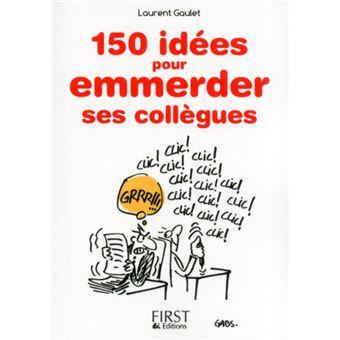 Le petit livre de 150 id es pour emmerder ses coll gues for Les idees de zoe