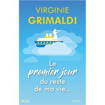 Le premier jour du reste de ma vie Virginie Grimaldi.