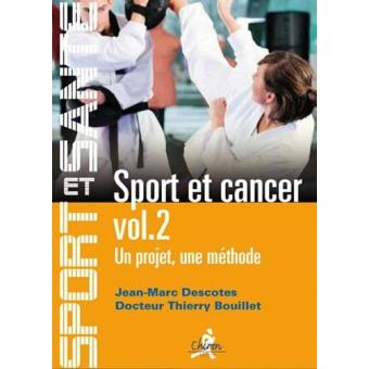sport et cancer tome 2 broch thierry bouillet jean marc descotes achat livre achat. Black Bedroom Furniture Sets. Home Design Ideas