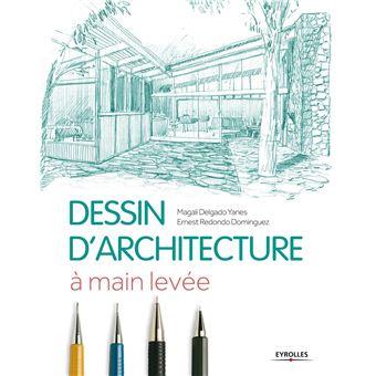 le dessin d 39 architecture main lev e broch m delgado yanes achat livre achat prix. Black Bedroom Furniture Sets. Home Design Ideas