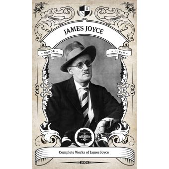 the works of james joyce The importance of music in the works of james joyce has long been acknowledged by joycean scholars, though few systematic attempts have been made to deal with the problem.