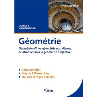 Géométrie affine, géométrie euclidienne & introduction à la géométrie projective