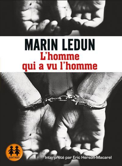 MARIN LEDUN- L'Homme qui a vu l'homme