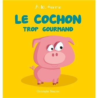 http://static.fnac-static.com/multimedia/Images/FR/NR/cf/8e/63/6524623/1540-1/tsp20150506124411/Le-cochon-trop-gourmand.jpg