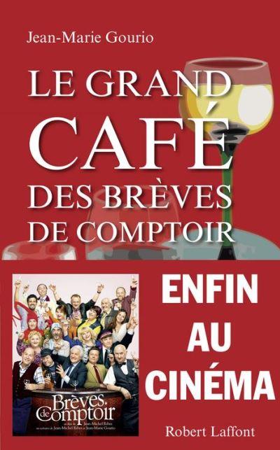 Jean-Marie Gourio - Le grand café des brèves de comptoir