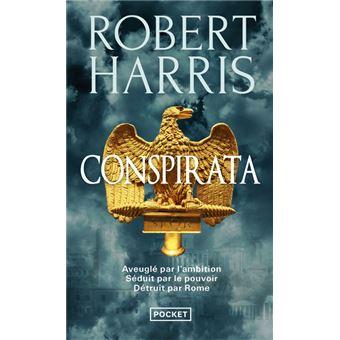 Imperium, Conspirata et Dictator : la trilogie consacrée à Cicéron par Robert Harris Conspirata