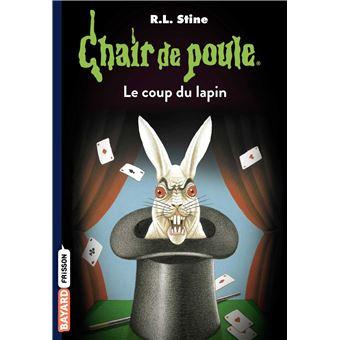 Chair de poule tome 35 le coup du lapin r l stine - Coup du lapin indemnisation assurance ...