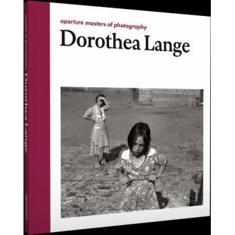 dorothea lange aperture masters of photography edition en anglais reli dorothea lange. Black Bedroom Furniture Sets. Home Design Ideas