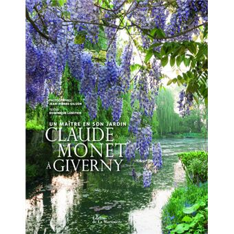 giverny jardin et la maison de claude monet broch jean pierre gilson dominique lobstein. Black Bedroom Furniture Sets. Home Design Ideas