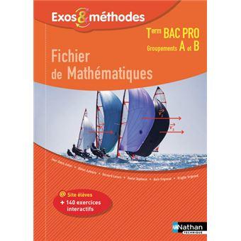 Fichier de Mathématiques Term Bac Pro (Exos & méthodes) Groupements A et B 2017 - Elève