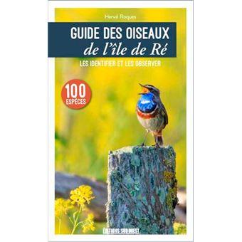 Guide des oiseaux de l 39 le de r 100 esp ces d couvrir les lieux o les trouver broch - Ile de re lieux d interet ...