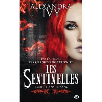 Alexandra Ivy Les Sentinelles Forgé Dans Le Sang