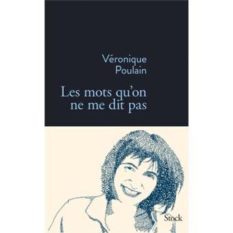 Les mots qu'on ne me dit pas, Véronique Poulain