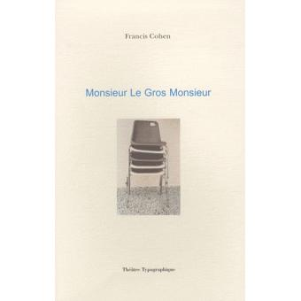 Monsieur Le Gros Monsieur - Broch U00e9 - Francis Cohen - Achat Livre