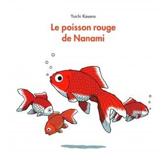 Le poisson rouge de nanami reli yuichi kasano for Poisson rouge prix truffaut