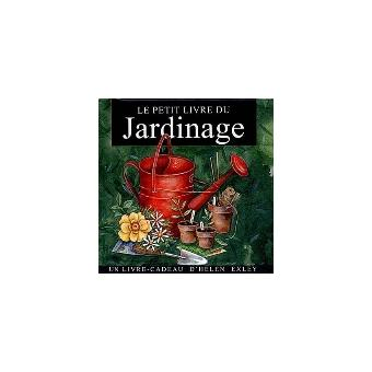 Petit livre du jardinage cartonn helen exley achat livre achat prix fnac - Petit jardin livre asnieres sur seine ...