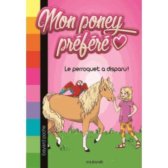 Mon poney préféré - Le perroquet a disparu ! Tome 04 : Mon poney préféré