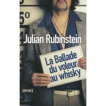 la ballade du voleur au whisky broch julian rubinstein achat livre ou ebook prix. Black Bedroom Furniture Sets. Home Design Ideas