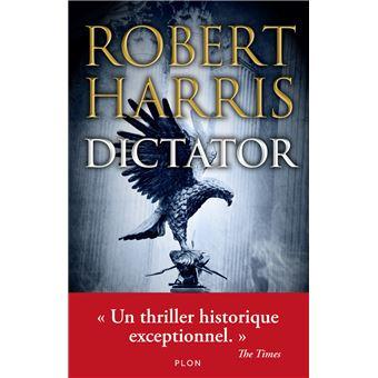 Imperium, Conspirata et Dictator : la trilogie consacrée à Cicéron par Robert Harris Dictator