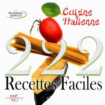 222 recettes faciles de cuisine italienne broch collectif achat livre prix. Black Bedroom Furniture Sets. Home Design Ideas