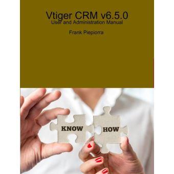 vtiger crm v6 5.0 user and administration manual