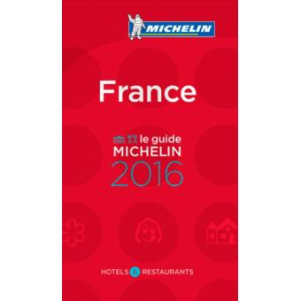 Guide michelin france 2016 h tels et restaurants edition for Michelin hotel france