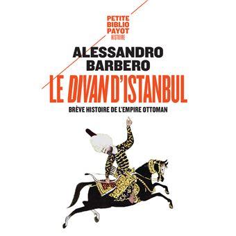 Le divan d 39 istanbul br ve histoire de l 39 empire ottoman for Divan istanbul