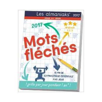 Calendrier almaniak 2017 mots fl ch s une grille par jour pendant un an broch rci achat - Mots croises grille quotidienne ...