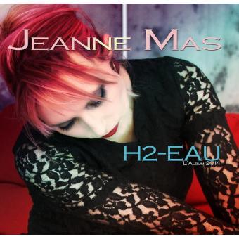 H2 eau digisleeve jeanne mas cd album achat prix fnac - Jeanne mas et son mari ...