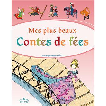 Mes Plus Beaux Contes De F 233 Es Broch 233 Isabelle Anglade