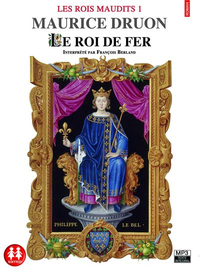 [EBOOKS AUDIO] MAURICE DRUON Le roi de fer  [mp3 128 kbps]