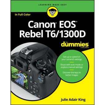 canon eos rebel t6 1300d for dummies epub julie adair king achat ebook achat prix fnac. Black Bedroom Furniture Sets. Home Design Ideas