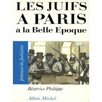 juifs a paris a la belle epoque poche bruno philippe achat livre ou ebook achat prix fnac. Black Bedroom Furniture Sets. Home Design Ideas