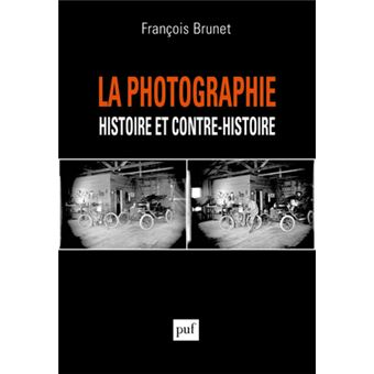La photographie, histoire et contre-histoire