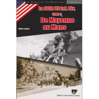 de mayenne au mans la 90th us infantry division tome 3 broch didier lodieu achat livre. Black Bedroom Furniture Sets. Home Design Ideas