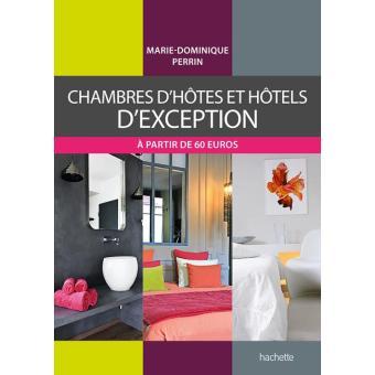 chambres d 39 h tes et h tels d 39 exception broch marie. Black Bedroom Furniture Sets. Home Design Ideas