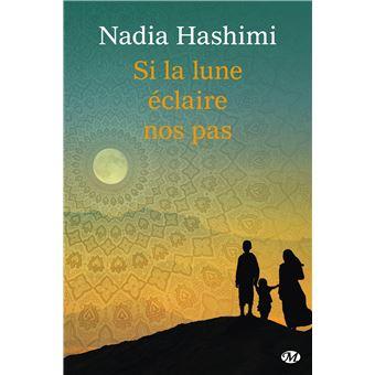 Nadia Hashimi (Octobre 2016) - Si la lune éclaire nos pas